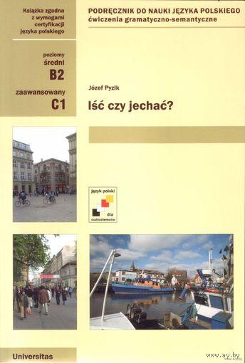 Isc czy jechac. Cwiczenia gramatyczno-semantyczne z czasownikami ruchu (B2, C1)